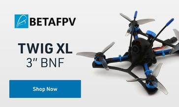 Shop BetaFPV TWIG XL
